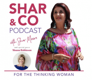 Shar & Co Podcast Interview with Moana Robinson