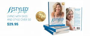 B Styled for Life, Living with Sass and Style Over 50 book